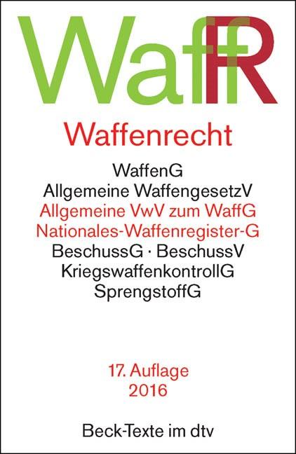 Waffenrecht: WaffR | 17., überarbeitete Auflage, 2015 | Buch (Cover)
