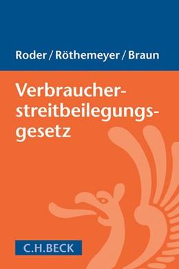 Abbildung von Roder / Röthemeyer | Verbraucherstreitbeilegungsgesetz: VSBG | 1. Auflage | 2017 | beck-shop.de