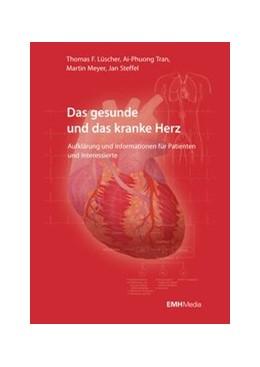 Abbildung von Lüscher / Meyer | Das gesunde und das kranke Herz | 1. Auflage | 2015 | beck-shop.de