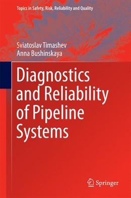 Abbildung von Timashev / Bushinskaya   Diagnostics and Reliability of Pipeline Systems   1st ed. 2016   2016   30