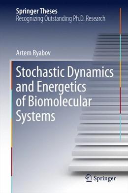 Abbildung von Ryabov   Stochastic Dynamics and Energetics of Biomolecular Systems   1. Auflage   2015   beck-shop.de
