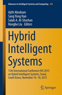 Abbildung von Abraham / Han / Al-Sharhan / Liu | Hybrid Intelligent Systems | 1st ed. 2016 | 2015 | 15th International Conference ... | 420