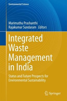 Abbildung von Prashanthi / Sundaram | Integrated Waste Management in India | 1st ed. 2016 | 2016 | Status and Future Prospects fo...