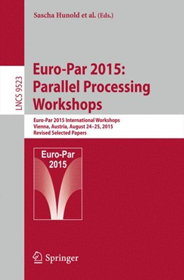 Abbildung von Hunold / Costan | Euro-Par 2015: Parallel Processing Workshops | 1. Auflage | 2015 | beck-shop.de
