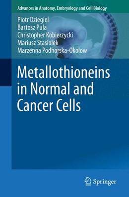 Abbildung von Dziegiel / Pula / Kobierzycki | Metallothioneins in Normal and Cancer Cells | 1st ed. 2016 | 2016 | 218