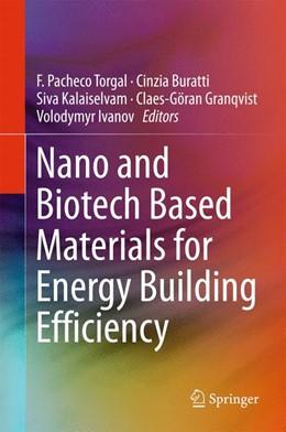 Abbildung von Pacheco Torgal / Buratti | Nano and Biotech Based Materials for Energy Building Efficiency | 1. Auflage | 2016 | beck-shop.de