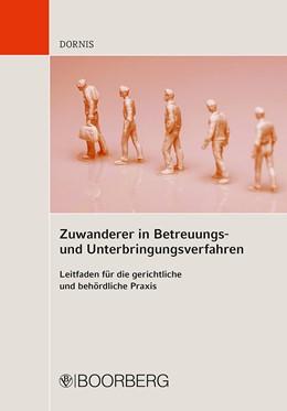 Abbildung von Dornis | Zuwanderer in Betreuungs- und Unterbringungsverfahren | 2016 | Leitfaden für die gerichtliche...