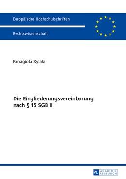 Abbildung von Xylaki | Die Eingliederungsvereinbarung nach § 15 SGB II | 2015 | 5790