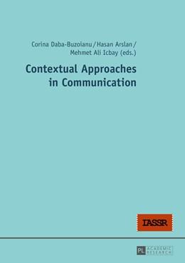 Abbildung von Daba-Buzoianu / Arslan | Contextual Approaches in Communication | 1. Auflage | 2015 | beck-shop.de