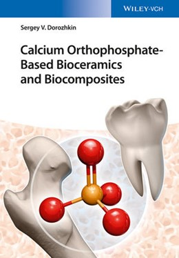Abbildung von Dorozhkin | Calcium Orthophosphate-Based Bioceramics and Biocomposites | 2016