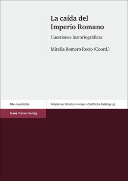 Abbildung von Romero Recio | La caída del Imperio Romano | 1. Auflage | 2016 | beck-shop.de