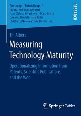 Abbildung von Albert | Measuring Technology Maturity | 1st ed. 2016 | 2016 | Operationalizing Information f...