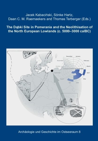 The Dabki Site in Pomerania and the Neolithisation of the North European Lowlands [c. 5000 - 3000 cal B.C.] | Kabacinski / Hartz / Raemaekers / Terberger, 2015 | Buch (Cover)
