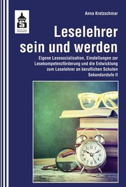 Abbildung von Kretzschmar | Leselehrer sein und werden | 1. Auflage | 2015 | beck-shop.de