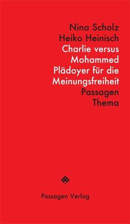 Abbildung von Scholz / Heinisch | Charlie versus Mohammed | 1. Auflage | 2015 | beck-shop.de
