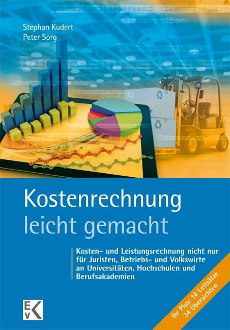 Kostenrechnung - leicht gemacht | Kudert / Sorg | 1. Auflage. 2016, 2015 (Cover)