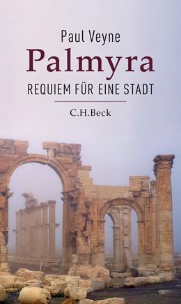 Abbildung von Veyne, Paul | Palmyra | 2016 | Requiem für eine Stadt
