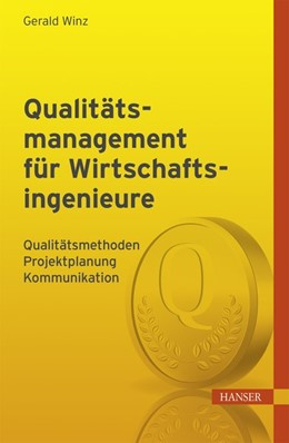 Abbildung von Winz | Qualitätsmanagement für Wirtschaftsingenieure | 2015 | Qualitätsmethoden, Projektplan...