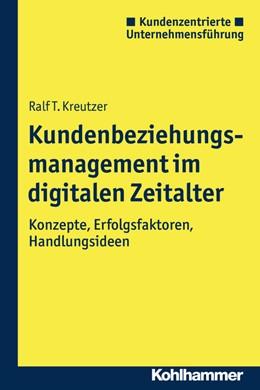 Abbildung von Kreutzer | Kundenbeziehungsmanagement im digitalen Zeitalter | 1. Auflage | 2015 | beck-shop.de