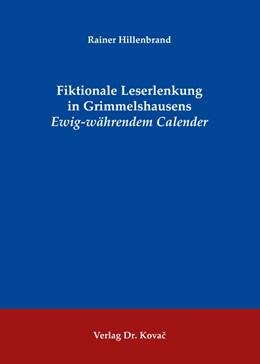 Abbildung von Hillenbrand | Fiktionale Leserlenkung in Grimmelshausens Ewig-währendem Calender | 1. Auflage | 2016 | 58 | beck-shop.de