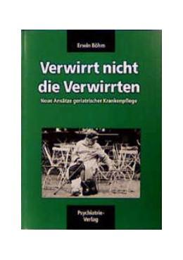 Abbildung von Böhm | Verwirrt nicht die Verwirrten | 12., Aufl. | 2004 | Neue Ansätze geriatrischer Kra...