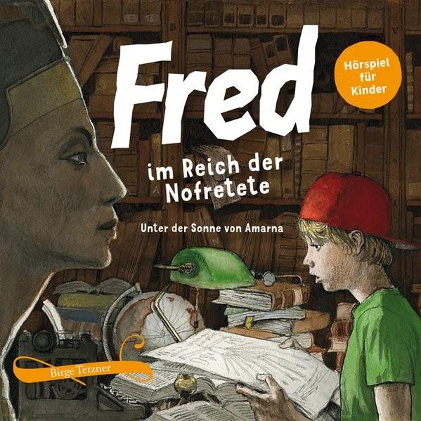 Fred 04. Fred im Reich der Nofretete. 2 CDs | Tetzner (Cover)