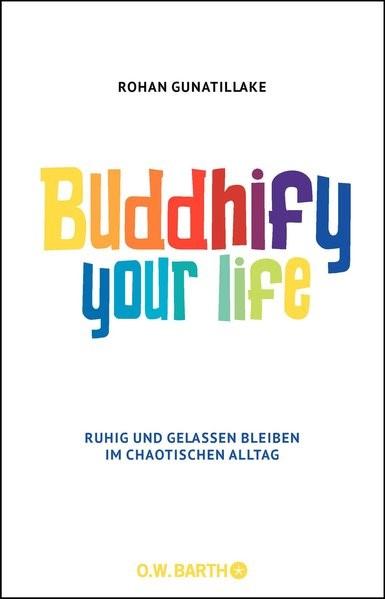Abbildung von Gunatillake   Buddhify Your Life   2016