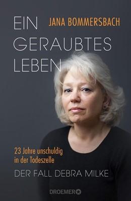 Abbildung von Bommersbach | Ein geraubtes Leben | 2016 | 23 Jahre unschuldig in der Tod...