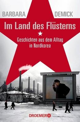 Abbildung von Demick | Im Land des Flüsterns | 1. Auflage | 2016 | beck-shop.de
