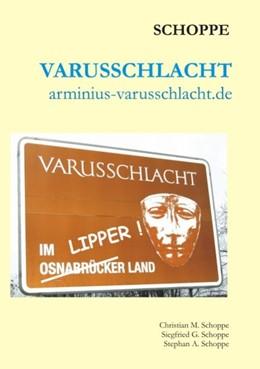 Abbildung von Schoppe | Varusschlacht | 2007 | arminius-varusschlacht.de