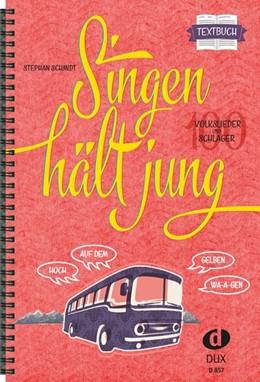 Abbildung von Singen hält jung - Textbuch | 1. Auflage | 2016 | beck-shop.de