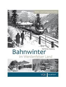 Abbildung von Rossberg | Bahnwinter im Werdenfelser Land | 1. Auflage | 2015 | beck-shop.de
