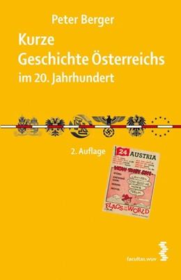 Abbildung von Berger | Kurze Geschichte Österreichs im 20. Jahrhundert | 2., verb. Auflage | 2008