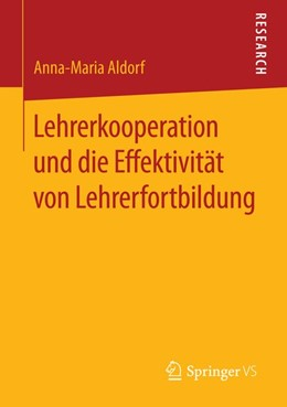 Abbildung von Aldorf   Lehrerkooperation und die Effektivität von Lehrerfortbildung   1. Auflage   2015   beck-shop.de