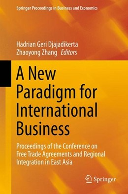 Abbildung von Djajadikerta / Zhang | A New Paradigm for International Business | 2015 | 2015 | Proceedings of the Conference ...