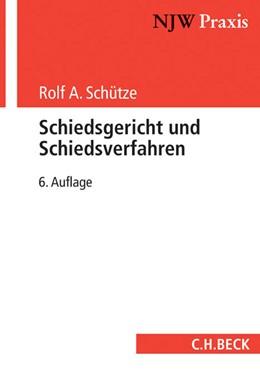 Abbildung von Schütze   Schiedsgericht und Schiedsverfahren   6. Auflage   2016   Band 54   beck-shop.de