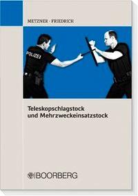 Abbildung von Metzner / Friedrich | Teleskopschlagstock und Mehrzweckeinsatzstock | 2010