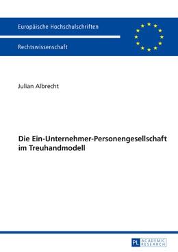 Abbildung von Albrecht | Die Ein-Unternehmer-Personengesellschaft im Treuhandmodell | 2015 | 5794