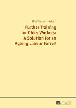 Abbildung von Zboralski-Avidan | Further Training for Older Workers: A Solution for an Ageing Labour Force? | 2015