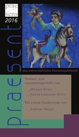 Abbildung von Lukaszuk-Ritter / Ritter | praesent. Das österreichische Literaturjahrbuch / praesent 2016 | 1. Auflage | 2016 | beck-shop.de