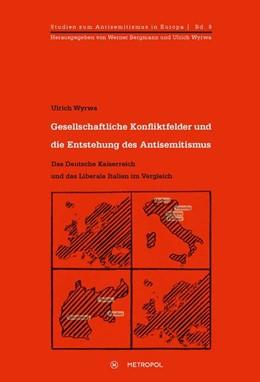 Abbildung von Wyrwa | Gesellschaftliche Konfliktfelder und die Entstehung des Antisemitismus | 2016 | Das Deutsche Kaiserreich und d...