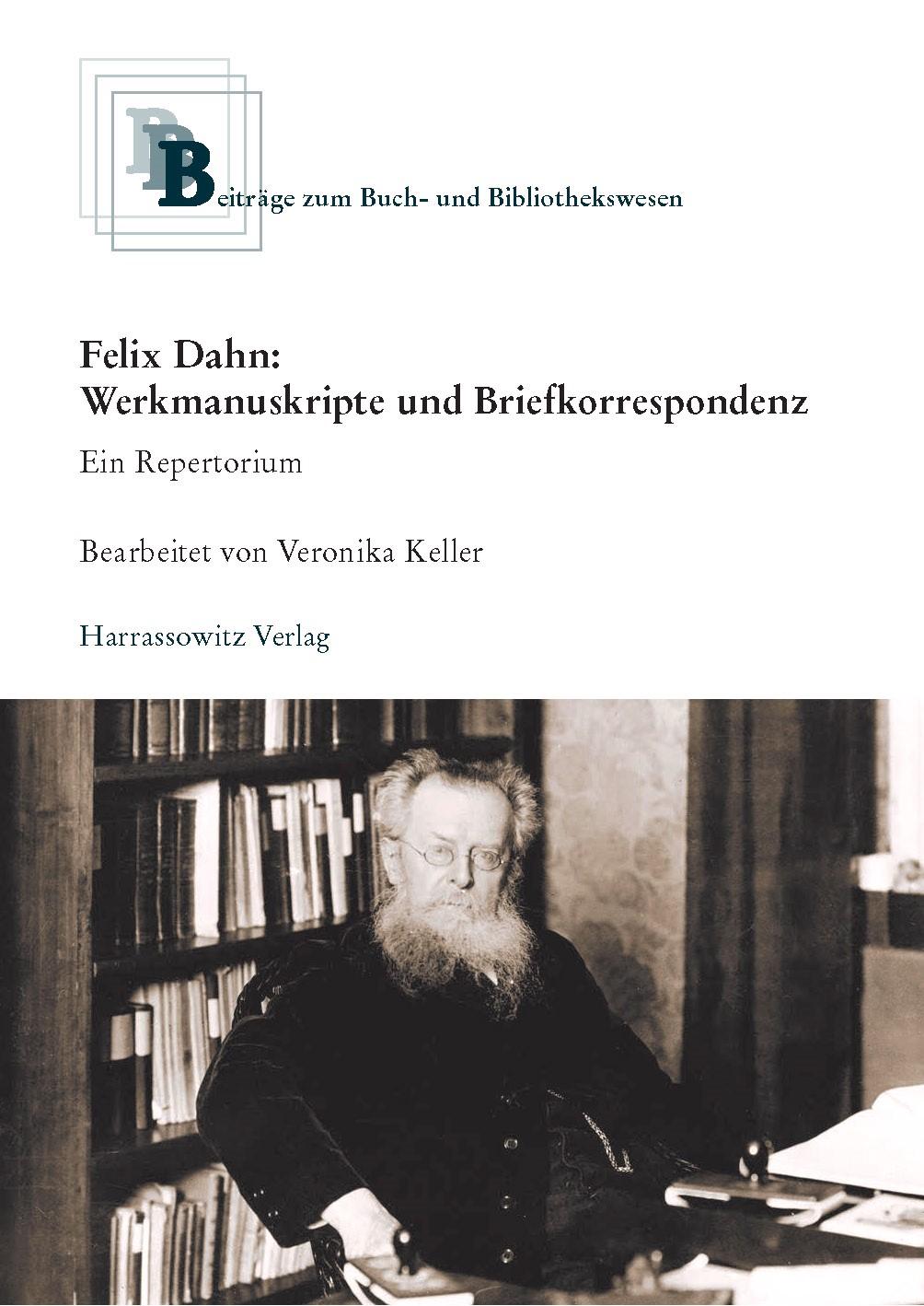 Felix Dahn: Werkmanuskripte und Briefkorrespondenz. Ein Repertorium | Keller, 2016 | Buch (Cover)