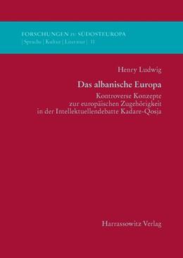 Abbildung von Ludwig   Das albanische Europa   1. Auflage   2015   beck-shop.de