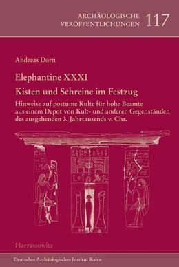 Abbildung von Dorn | Elephantine XXXI. Kisten und Schreine im Festzug | 2015 | Hinweise auf postume Kulte für...
