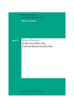Abbildung von Postizzi | Sechs Gesichter des Unternehmensstrafrechts | 2006 | Band 17