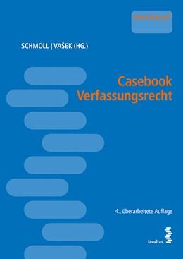 Abbildung von Schmoll / Vasek | Casebook Verfassungsrecht | 2016