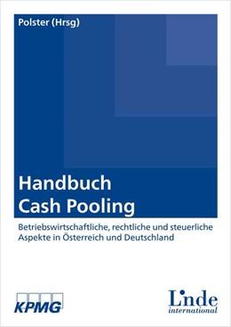 Abbildung von Polster | Handbuch Cash Pooling | 2016 | Betriebswirtschaftliche, recht...