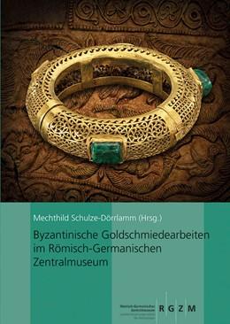 Abbildung von Daim / Schulze-Dörlamm | Die byzantinischen Goldschmiedearbeiten im Römisch-Germanischen Zentralmuseum | 2019 | 42
