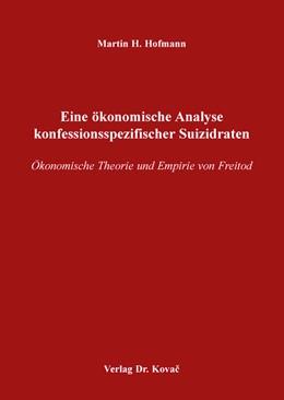 Abbildung von Hofmann | Eine ökonomische Analyse konfessionsspezifischer Suizidraten | 2016 | Ökonomische Theorie und Empiri... | 210