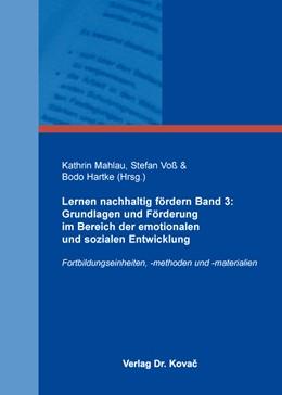 Abbildung von Mahlau / Voß | Lernen nachhaltig fördern Band 3: Grundlagen und Förderung im Bereich der emotionalen und sozialen Entwicklung | 1. Auflage | 2016 | 18 | beck-shop.de